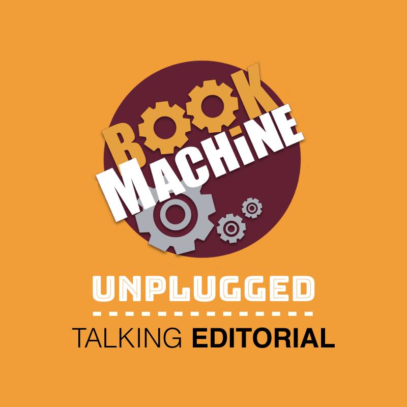 fd9b1922c8 BookMachine Unplugged 2018  Talking Editorial - BookMachine