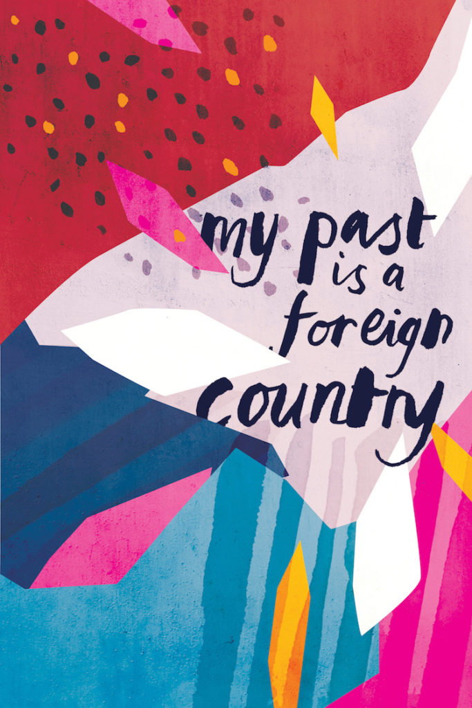 My Past Is a Foreign Country - Rough 1 by Anna Woodbine